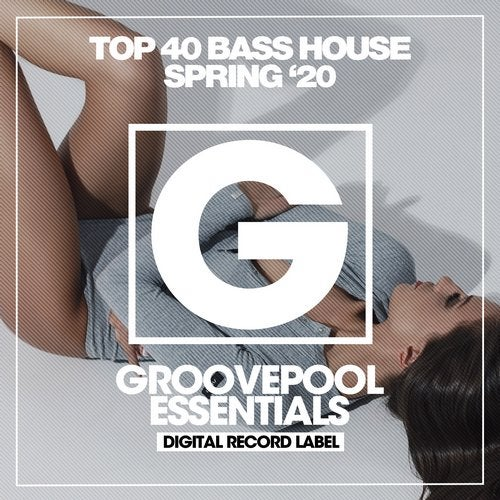 Top 40 Bass House (Spring '20)