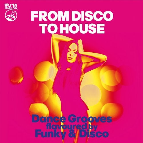 From Disco to House (Dance Grooves Flavoured by Funky & Disco!!)