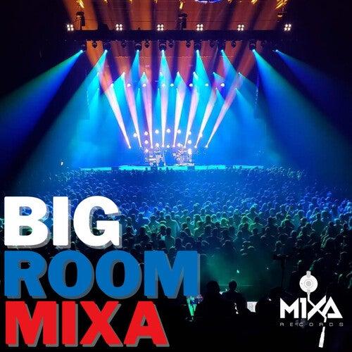 Big Room Mixa