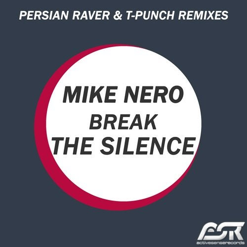 Mike Nero - Break The Silence (Persian Raver & T-Punch Remixes)