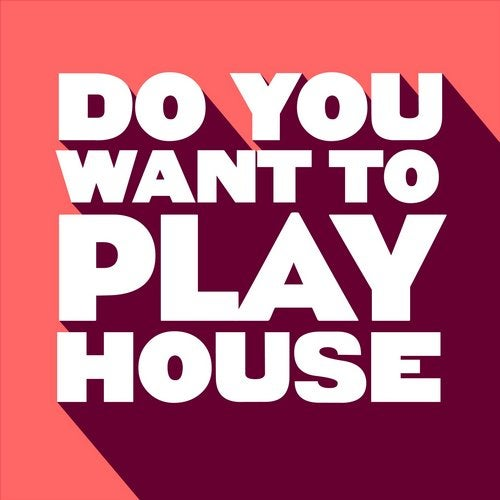Do You Want to Play House