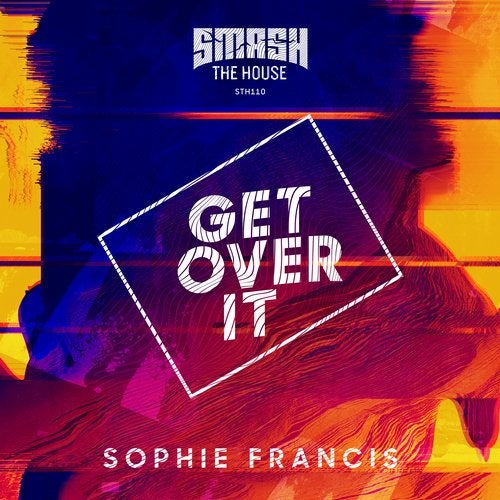 Sophie Francis - Get Over It (Original Mix)