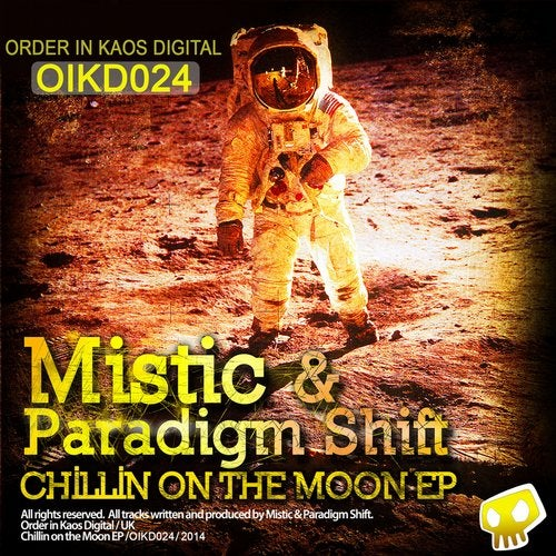 MISTIC & Paradigm Shift - Chilling on the Moon EP [OIKD024]