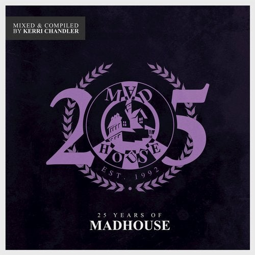 25 Years of Madhouse (Mixed & Compiled by Kerri Chandler)