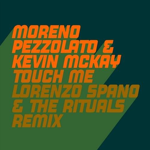 Touch Me - Lorenzo Spano & The Rituals Remix