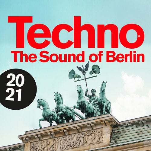 Techno - The Sound of Berlin 2021