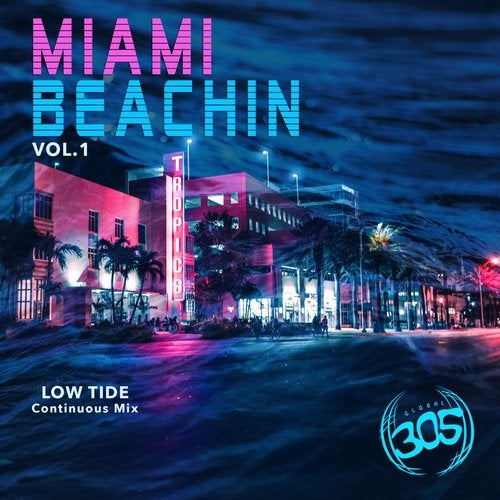 Miami Beachin Vol. 1 (Continuous Mix) Low Tide