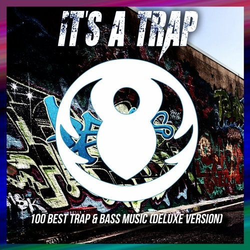 It's A Trap 100 Best Trap & Bass Music (Deluxe Version)