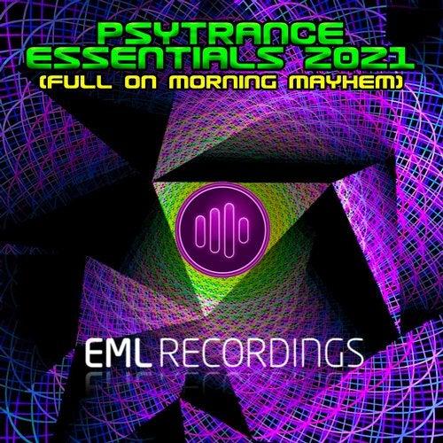 Psytrance Essentials 2021 (The Full On Morning Mayhem)