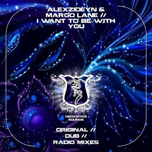 Alexzideyn & Feat. Margo Lane - I Want To Be With You (Dub Mix) [2020]