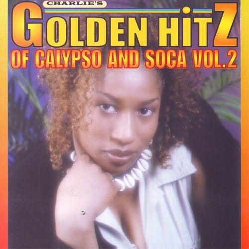 Golden Hitz of Calypso and Soca Vol.2