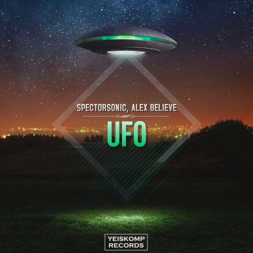 Spectorsonic & Alex Believe - Ufo (Original Mix) [2020]