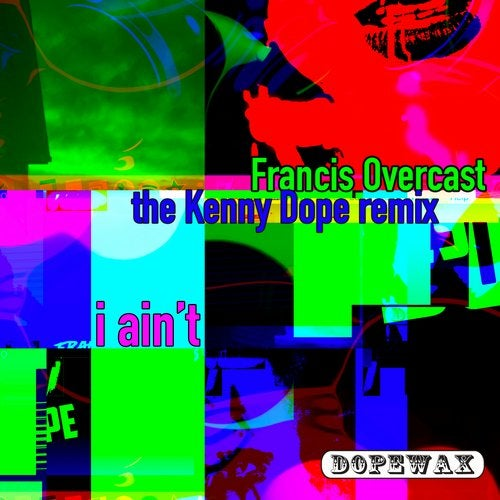 I Ain't (The Kenny Dope Remix)
