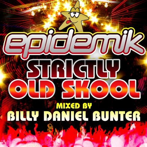 Epidemik Present Strictly Old Skool Mixed By Billy Daniel Bunter