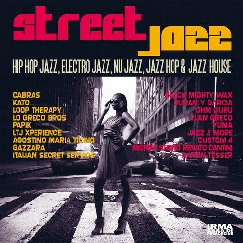Street Jazz (Hip Hop Jazz, Electro Jazz, Nu Jazz, Jazz Hop & Jazz House)