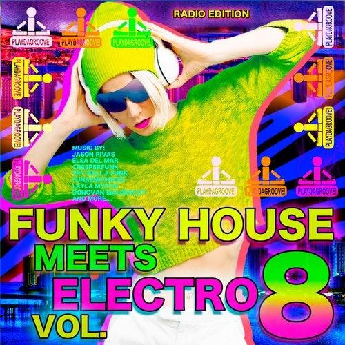 Funky House Meets Electro, Vol. 8 (Radio Edition)