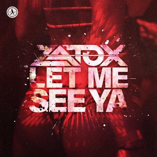Let Me See Ya