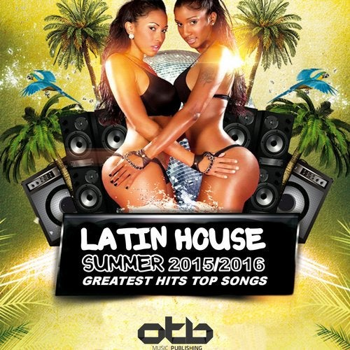 Latin House Summer 2015 / 2016 Greatest Hits Top Songs