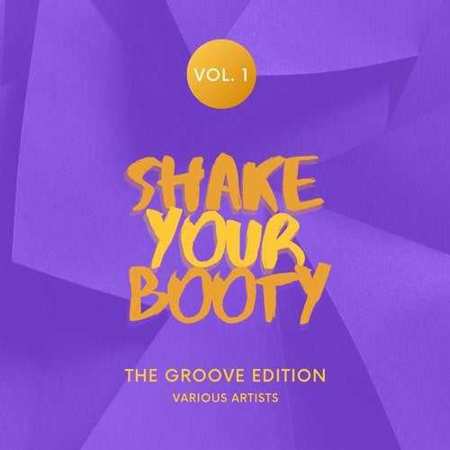 Shake Your Booty (The Groove Edition), Vol. 1