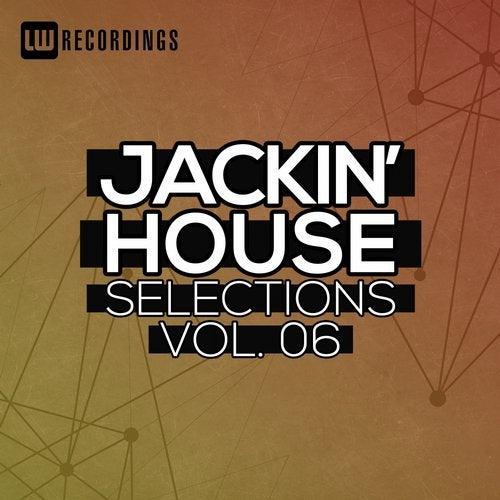 Jackin' House Selections, Vol. 06