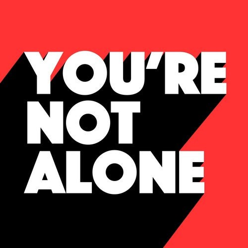 You're Not Alone