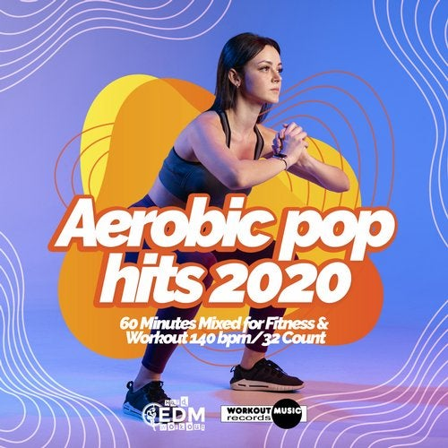 Aerobic Pop Hits 2020: 60 Minutes Mixed for Fitness & Workout 140 bpm/32 Count
