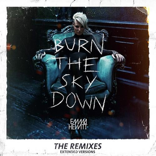 Burn The Sky Down - The Remixes - Extended Versions