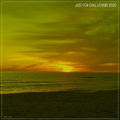 Just for Chill Lovers 2020
