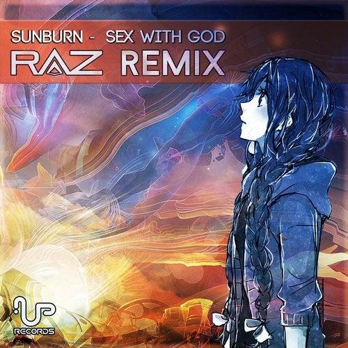 Sex With God (RAZ 2019 Remix)
