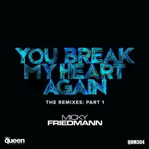You Break My Heart Again (The Remixes, Pt. 1)