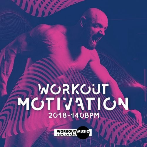 Workout Motivation 2018 140 bpm from Workout Music Records on Beatport