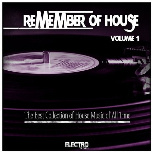 Remember of House, Vol. 1 (The Best Collection of House Music of All Time)