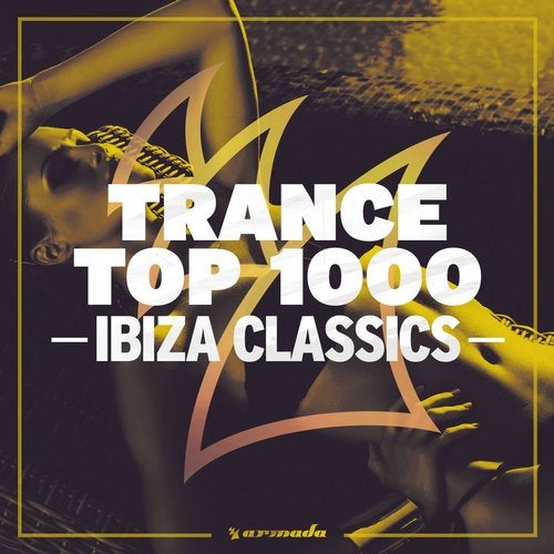 Trance Top 1000 - Ibiza Classics - Extended Versions