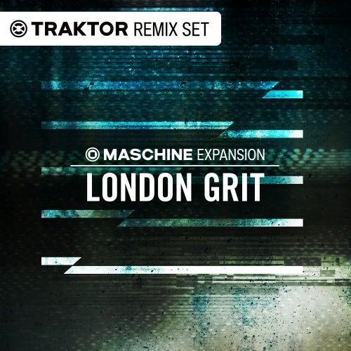 London Grit - Vol. 01 (Traktor Remix Sets)