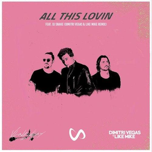 All This Lovin feat. DJ Snake