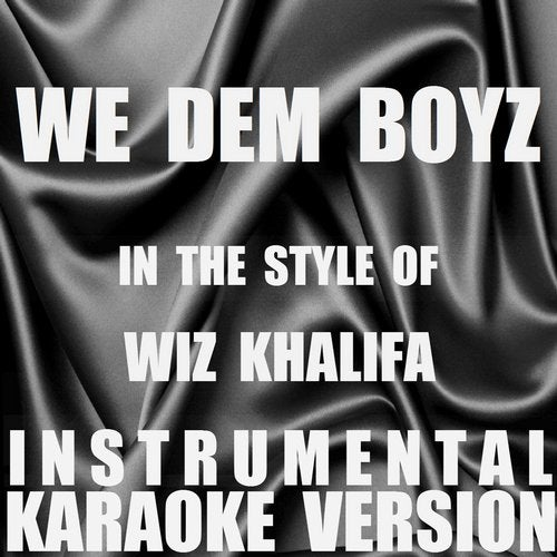 We Dem Boyz (In the Style of Wiz Khalifa) [Instrumental
