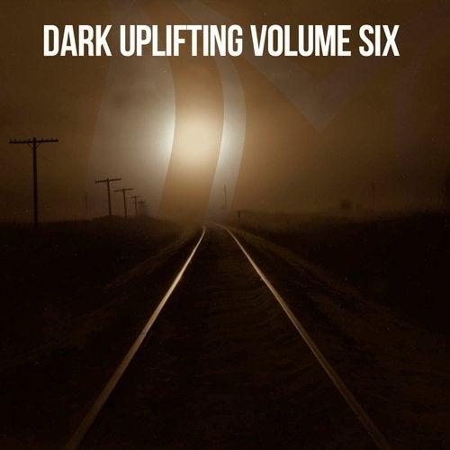 Dark Uplifting, Vol. 6