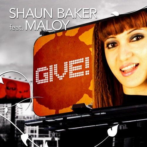 Shaun Baker feat. Maloy - Give!