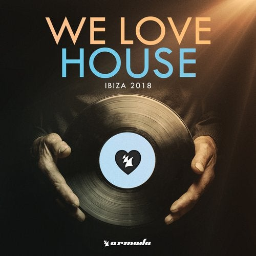 We Love House - Ibiza 2018 - Extended Versions
