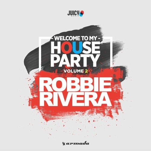 Welcome To My House Party, Vol. 2 (Selected by Robbie Rivera) - Extended Versions