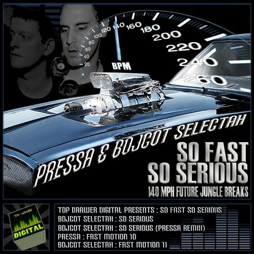 So Fast So Serious [140 Mph Future Jungle Breaks] from Top Drawer