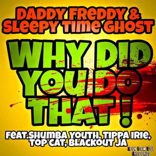 Why Did You Do That! feat. Shumba Youth feat. Tippa Irie feat. Top Cat feat. Blackout JA