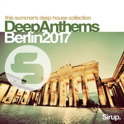Sirup Deep Anthems Berlin 2017