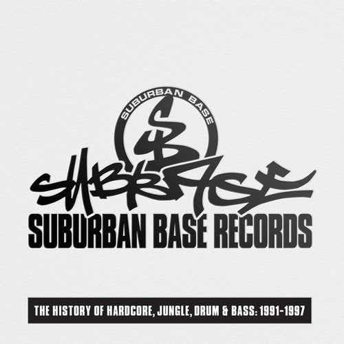 Suburban Base Records (The History of Hardcore, Jungle, Drum & Bass: 1991-1997)