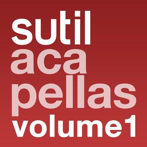 Sutil Acapellas Volume 1
