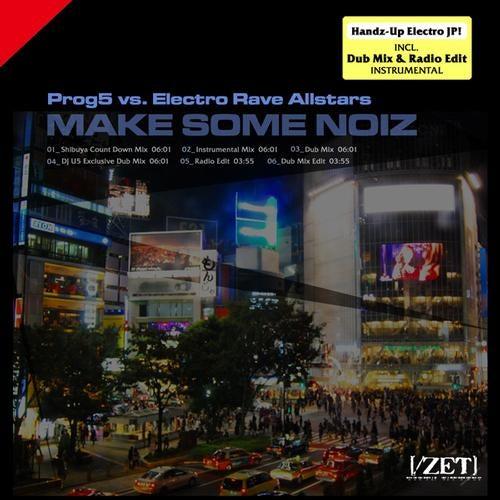 Make Some Noiz (Shibuya Count Down Mix) by Prog5, Electro