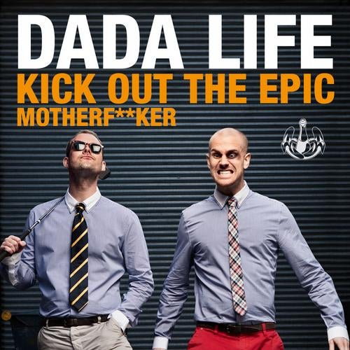 Kick Out The Epic Motherf**ker (Vocal Mix)