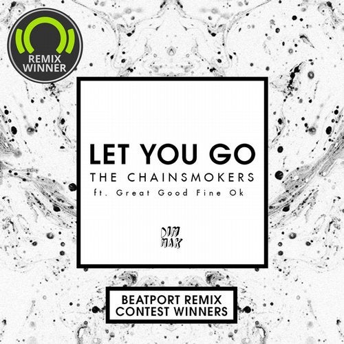 Let You Go (feat. Great Good Fine Ok) [Beatport Remix Contest Winners]