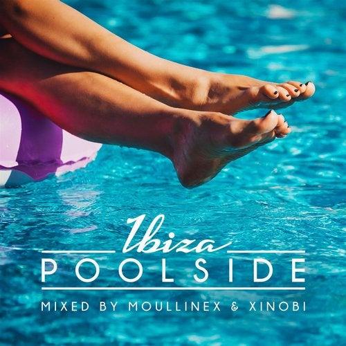 Poolside Ibiza 2018 Mixed By Moullinex & Xinobi