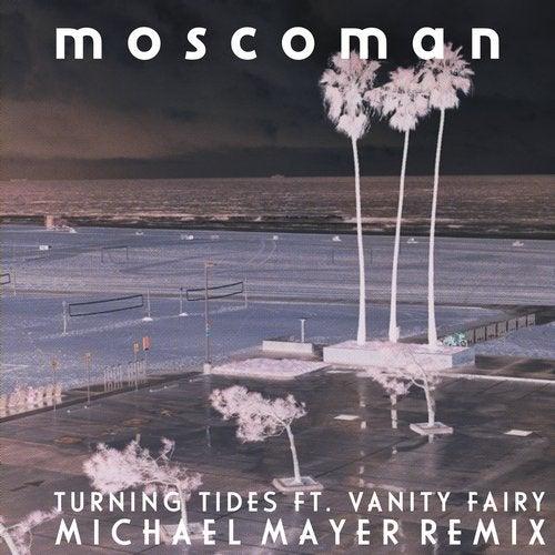 Turning Tides (Michael Mayer Remix) feat. Vanity Fairy feat. Michael Mayer